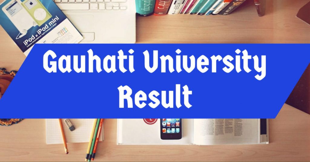 Gauhati University Result 2021