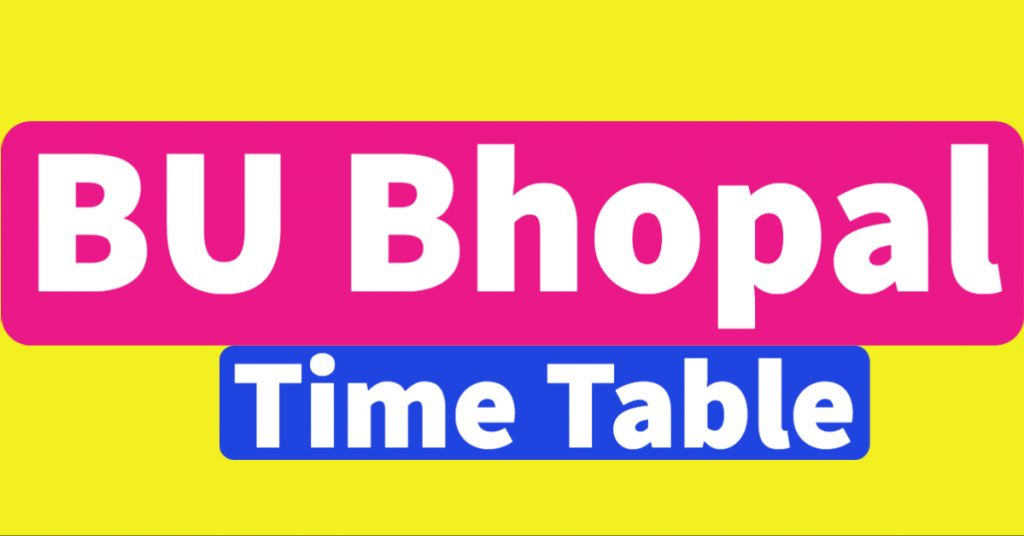 BU Bhopal Time Table 2021