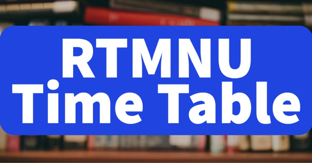 RTMNU Time Table 2021