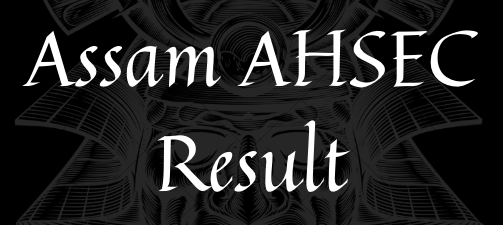 Assam AHSEC Result 2020