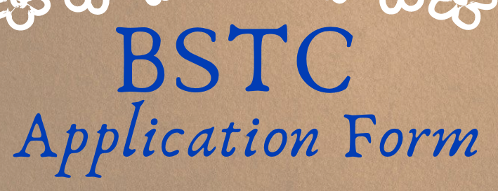 BSTC Application Form 2021