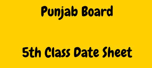 Punjab Board 5th Time Table 2021
