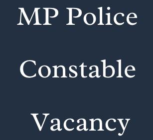 mp police constable vacancy 2021