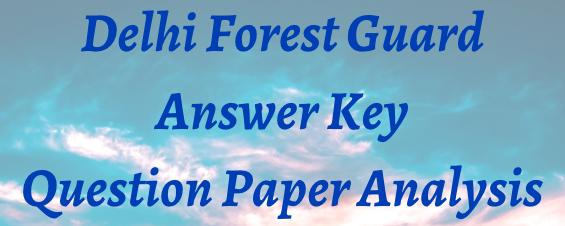 Delhi Forest Guard Answer Key 2021