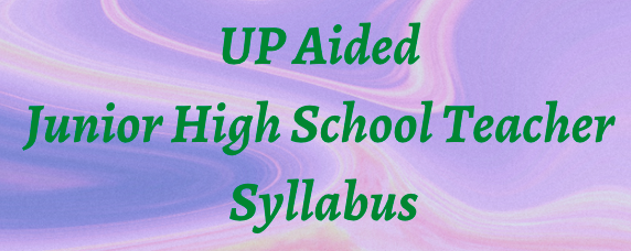 UP Aided Junior High School Teacher Syllabus 2021