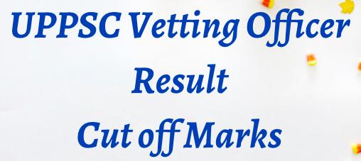UPPSC Vetting Officer Result 2021