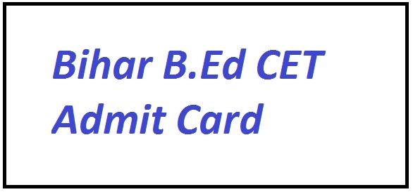 Bihar B.Ed CET Admit Card 2021