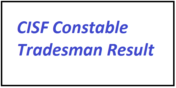 CISF Constable Tradesman Result 2021