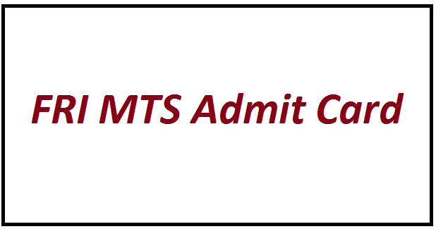 FRI MTS Admit Card 2021