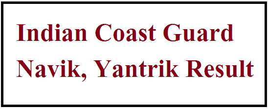 Indian Coast Guard Navik Result 2021