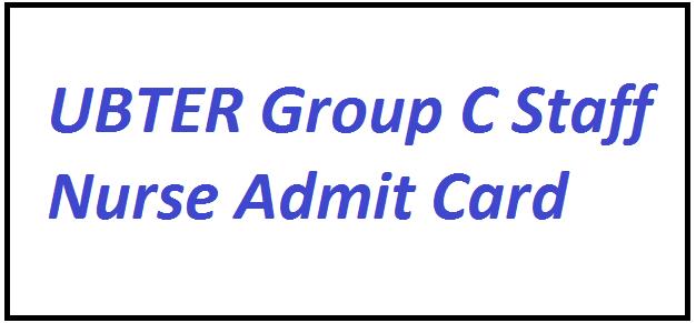 UBTER Staff Nurse Admit Card 2021