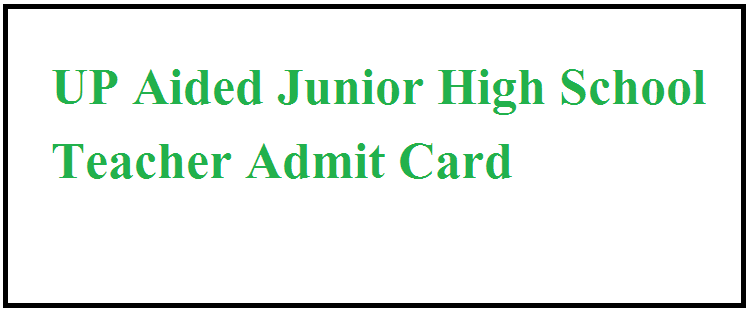 UP Aided Junior High School Teacher Admit Card 2021