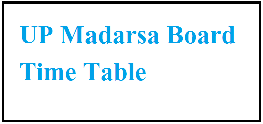 UP Madarsa Board Time Table 2021